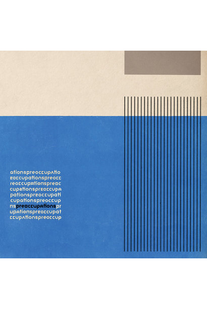 Preoccupations • Preoccupations