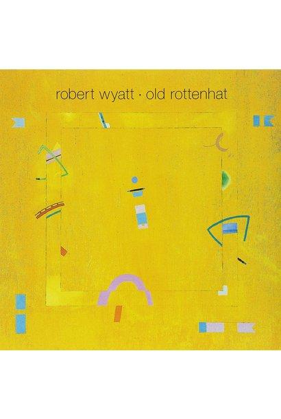 Robert Wyatt • Old Rottenhat