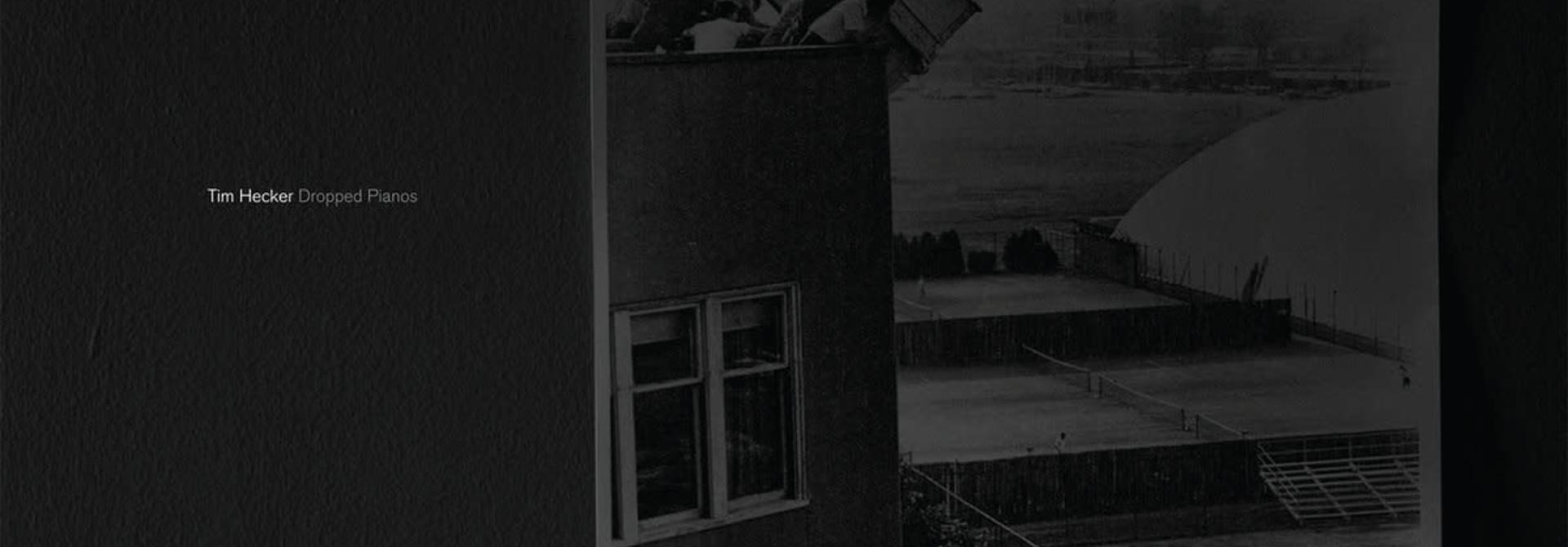 Tim Hecker • Dropped Pianos