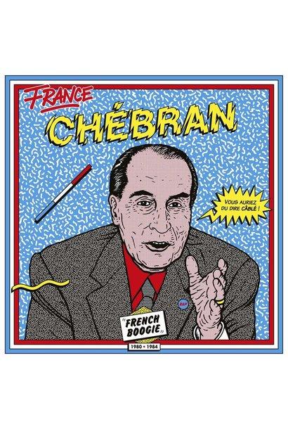 Artistes Variés • France Chébran, French Boogie 1980-1985