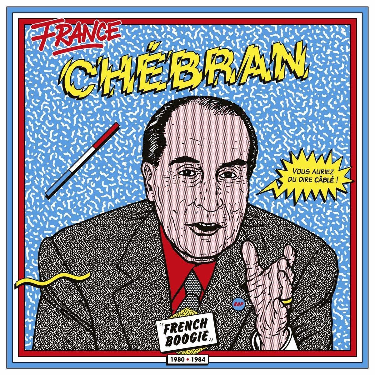 Artistes Variés • France Chébran, French Boogie 1980-1985-1