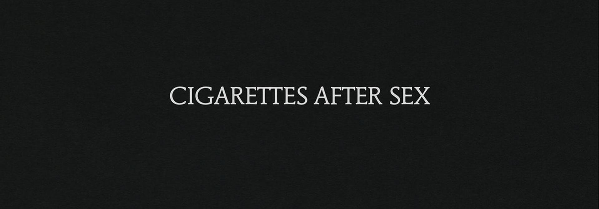 Cigarettes After Sex • Cigarettes After Sex