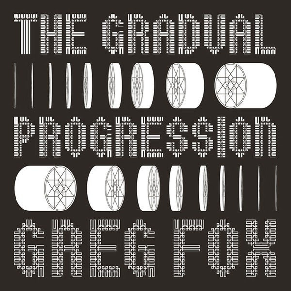 Greg Fox • The Gradual Progression-1