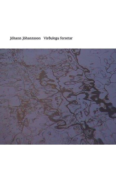 Jóhann Jóhannsson • Virðulegu Forsetar