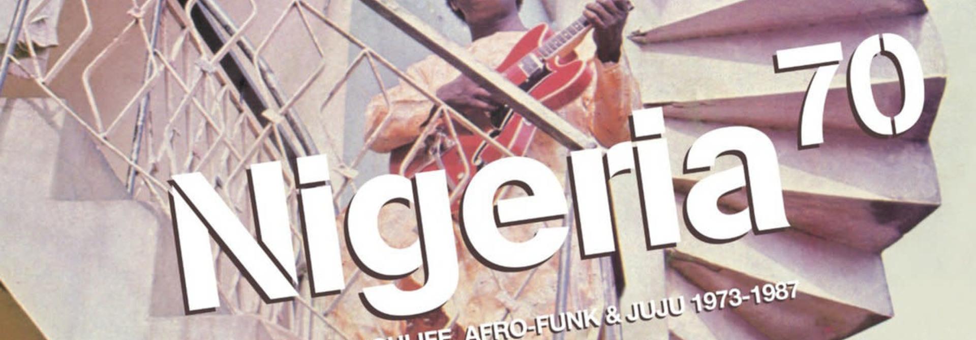 Artistes Variés • Nigeria 70, No Wahala: Highlife, Afro-Funk & Juju 1973-1987