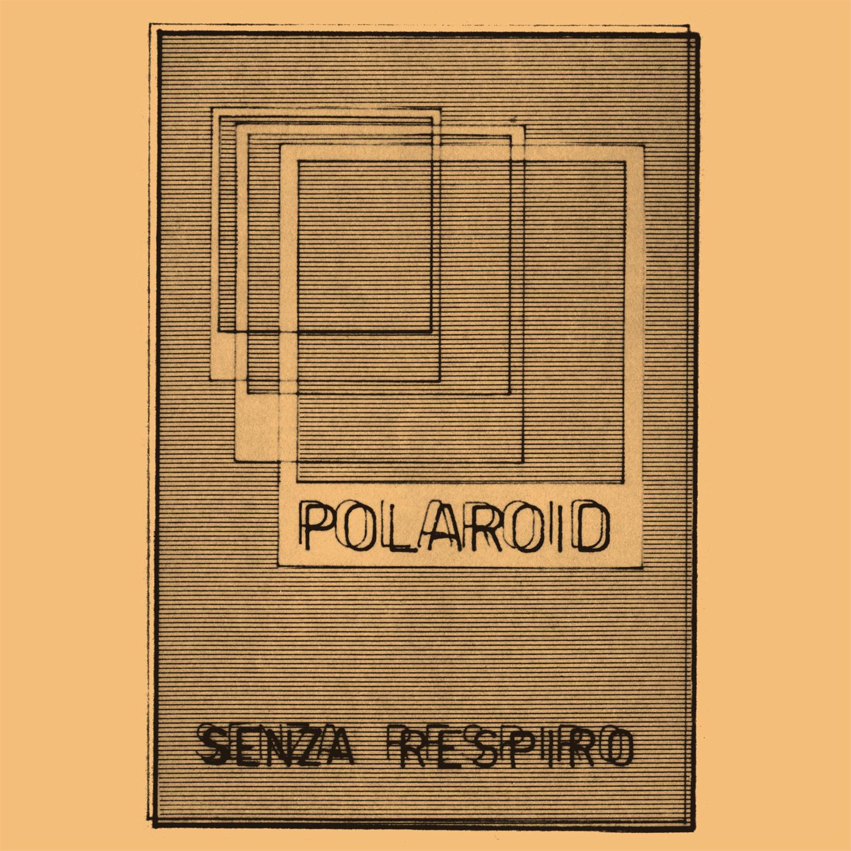 Polaroid • Senza Respiro-1