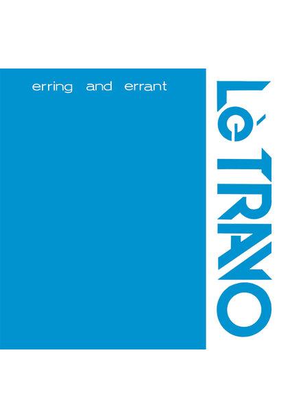 Lè Travo • Erring And Errant