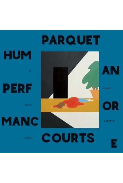 Parquet Courts • Human Performance