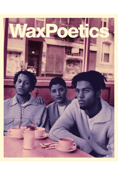 Wax Poetics • Issue 68