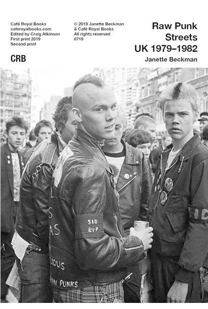 Café Royal Books • Janette Beckman - Raw Punk Streets UK 1979-1982