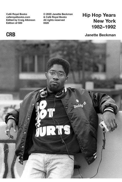 Café Royal Books • Janette Beckman - Hip Hop Years New York 1982-1992