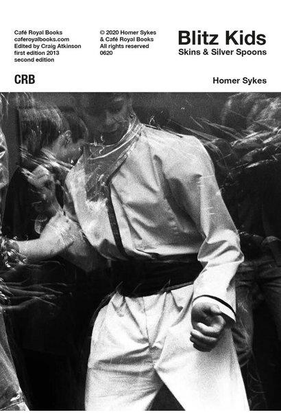 Café Royal Books • Homer Sykes - Blitz Kids Skins & Silver Spoons