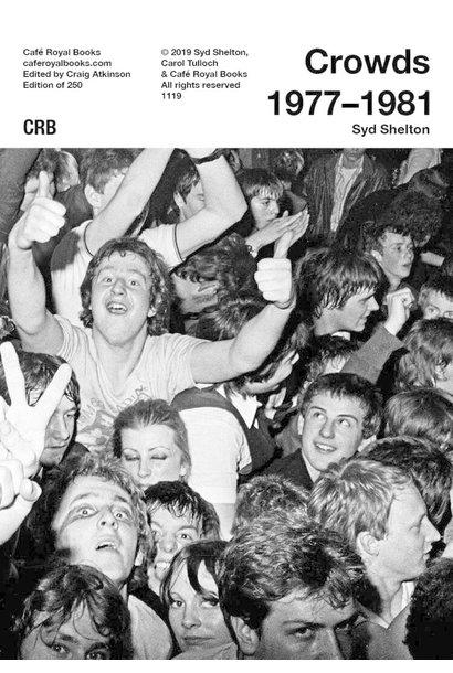 Café Royal Books • Syd Shelton - Crowds 1977-1981