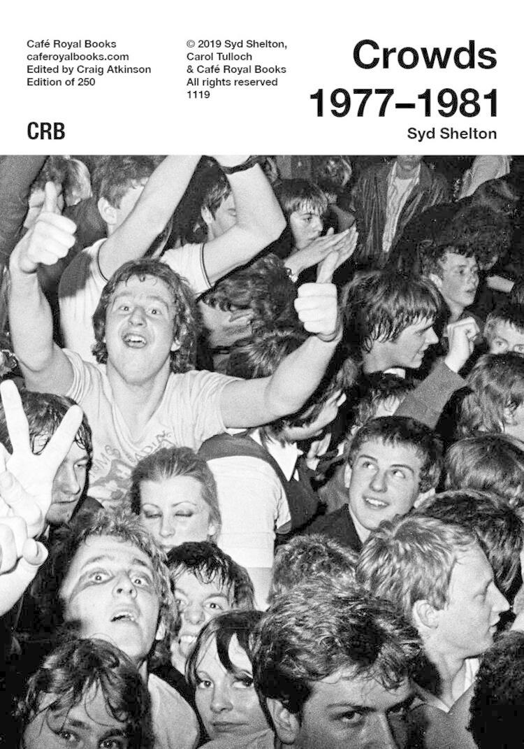 Café Royal Books • Syd Shelton - Crowds 1977-1981-1