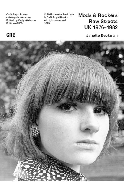 Café Royal Books • Janette Beckman - Mods & Rockers Raw Streets UK 1976-1982