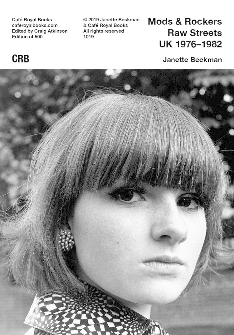 Café Royal Books • Janette Beckman - Mods & Rockers Raw Streets UK 1976-1982-1
