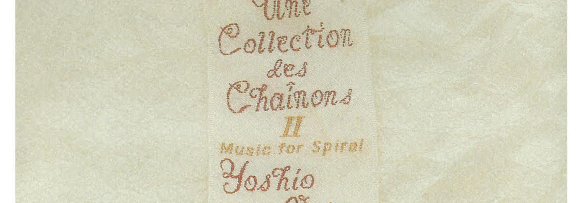 Yoshio Ojima • Une Collection des Chaînons 2 : Music For Spiral