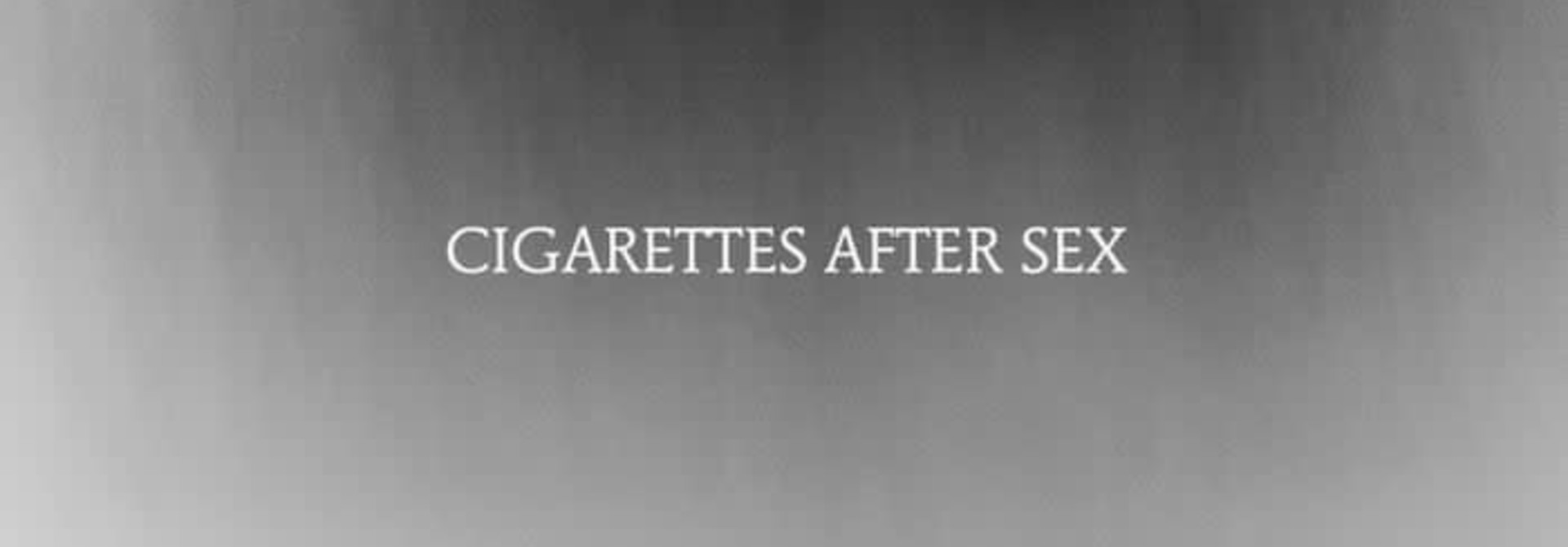 Cigarettes After Sex • Cry
