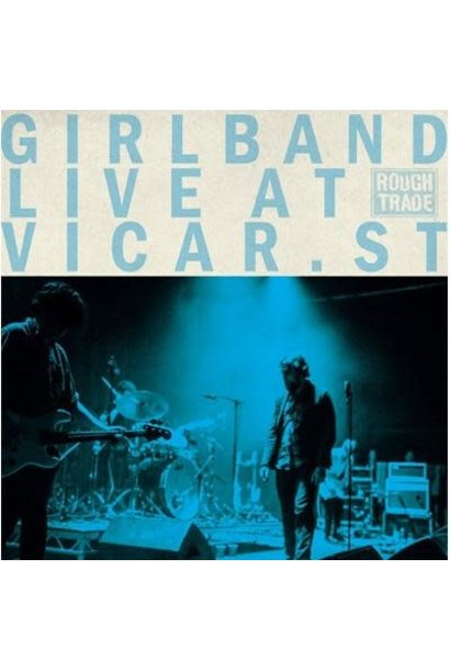 Girl Band • Life At Vicar. St (RSD2020)