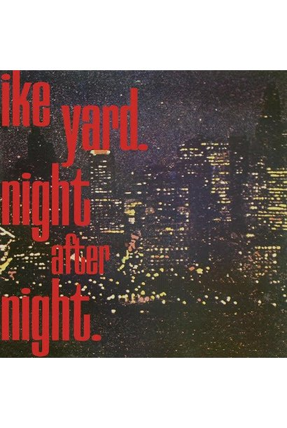 Ike Yard • Night After Night (RSD2020)