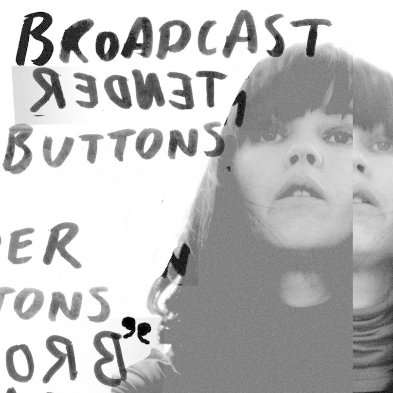 Broadcast • Tender Buttons-1