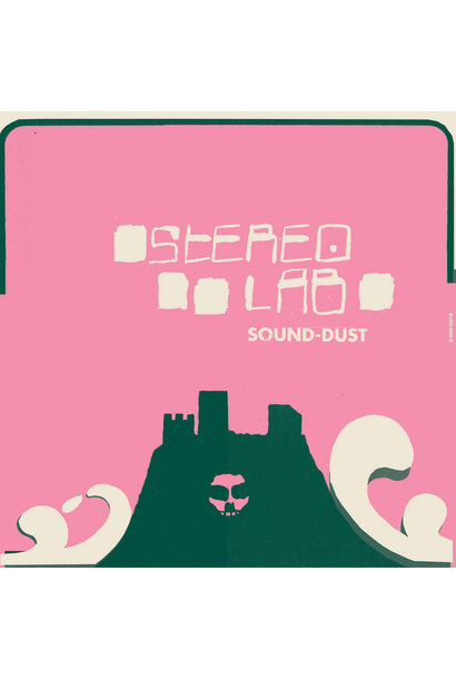 Stereolab • Sound-Dust (Expanded Edition)