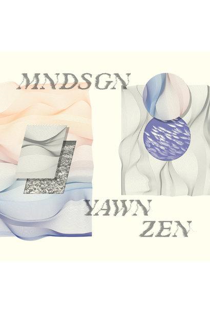 Mndsgn • Yawn Zen