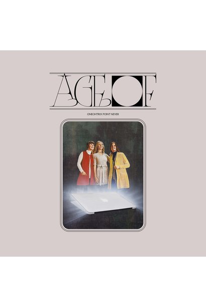Oneohtrix Point Never • Age Of