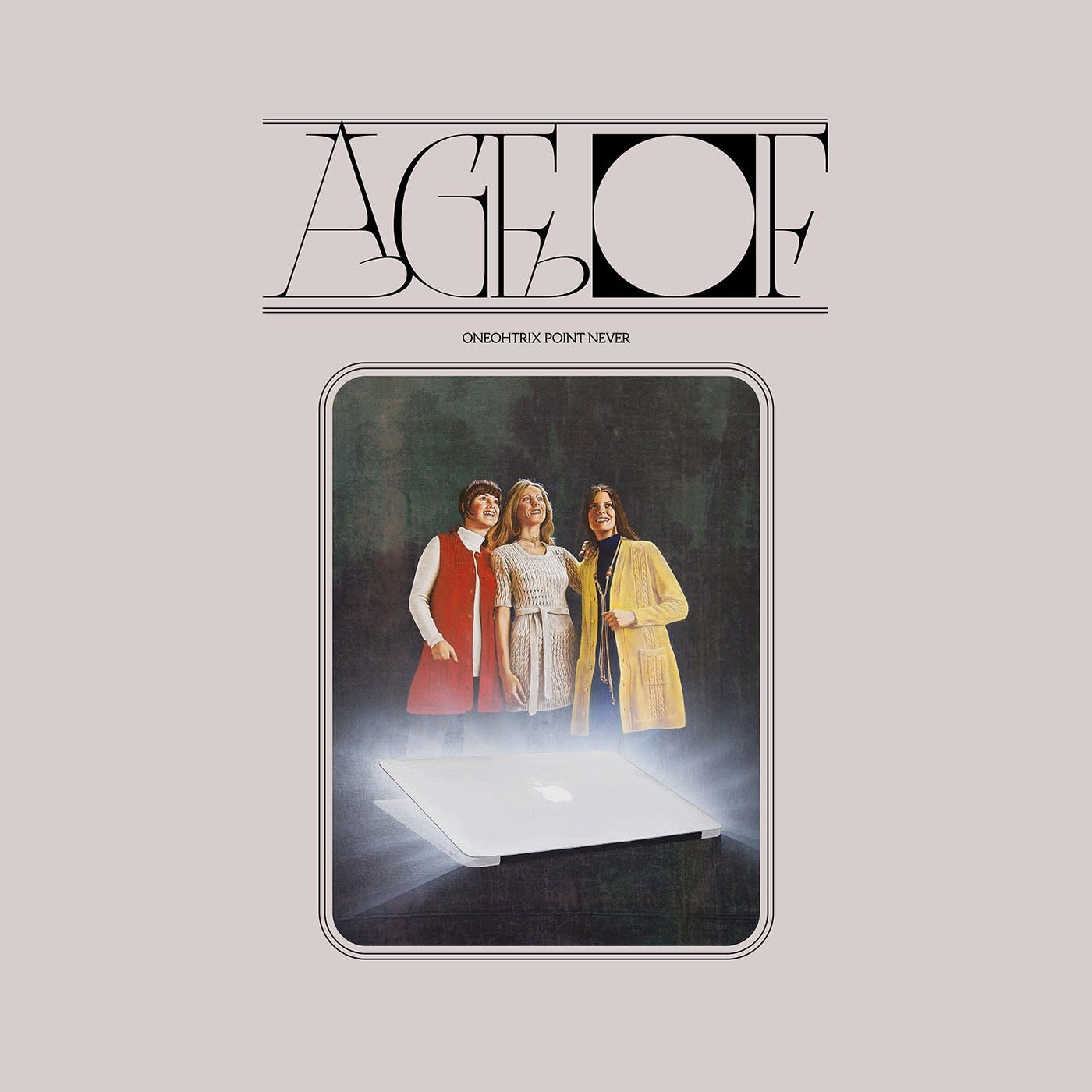 Oneohtrix Point Never • Age Of-1