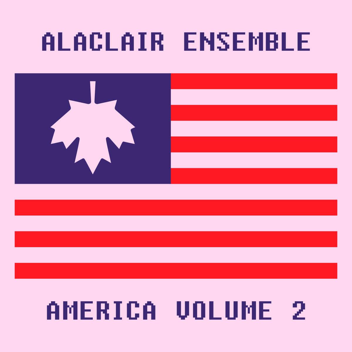 Alaclair Ensemble • America Volume 2-1