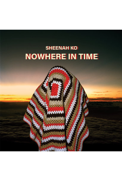 Sheenah Ko  •  Nowhere In Time