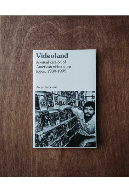 Videoland : A visual catalog of American video store logos, 1980-1995 • Andy Sturdevant