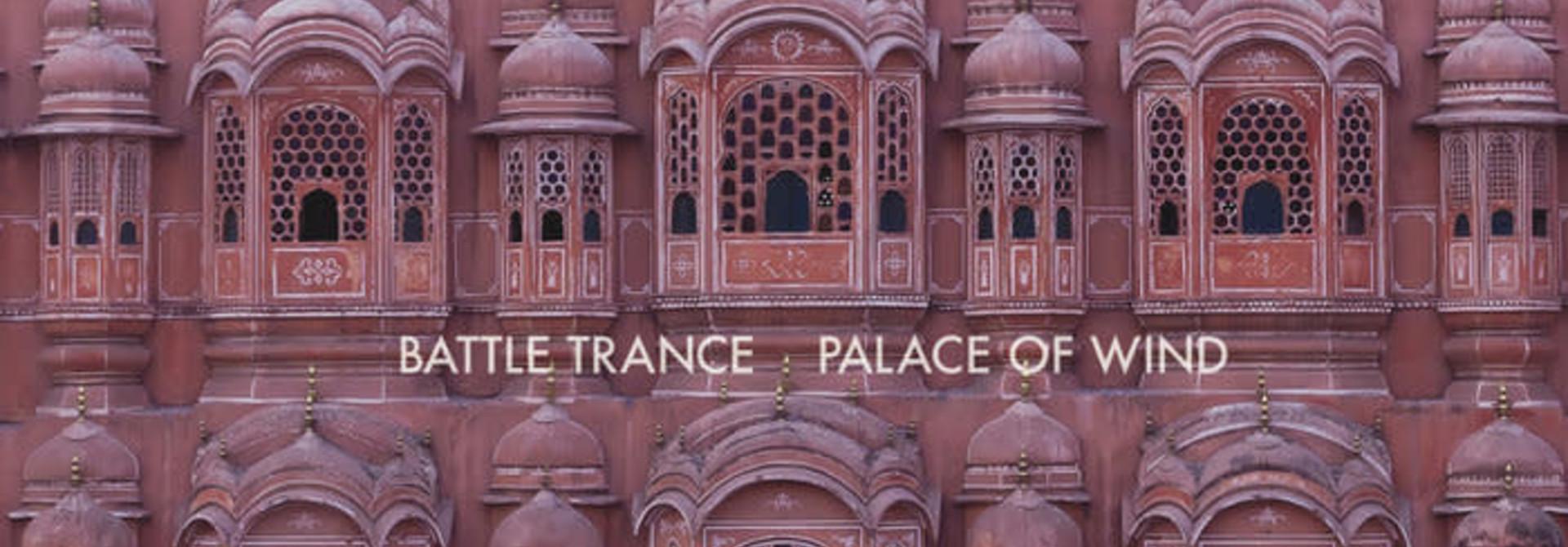 Battle Trance • Palace Of Wind