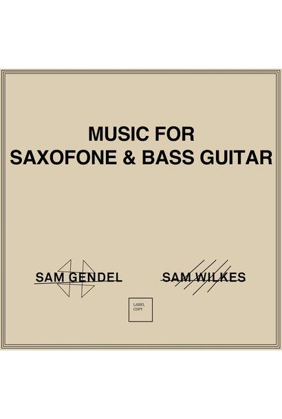 Sam Gendel & Sam Wilkes • Music For Saxophone & Bass Guitar