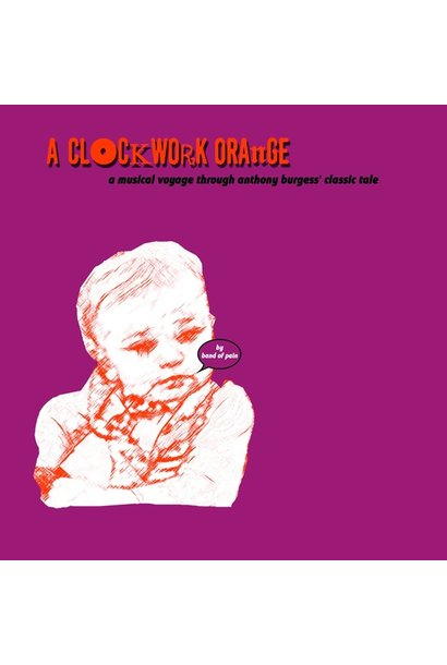 Band Of Pain • A Clockwork Orange (An Imaginary Soundtrack To The Book) (RSD2020)