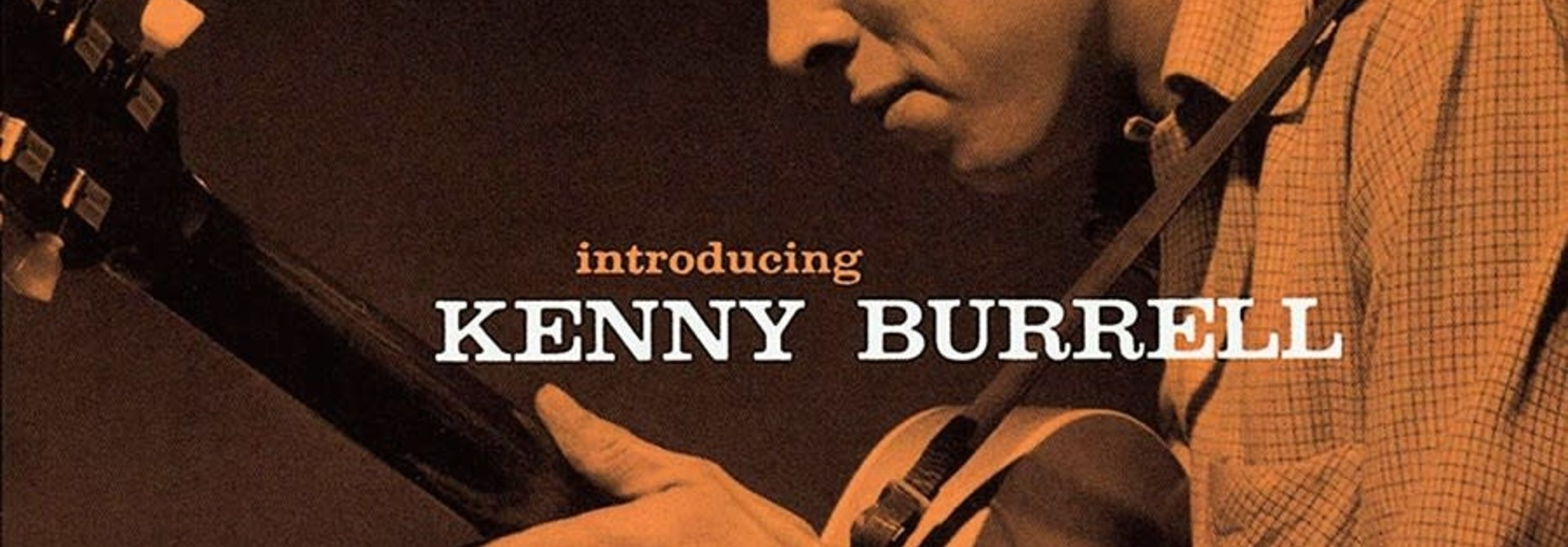 Kenny Burrell • Introducing Kenny Burrell (Série Tone Poet)