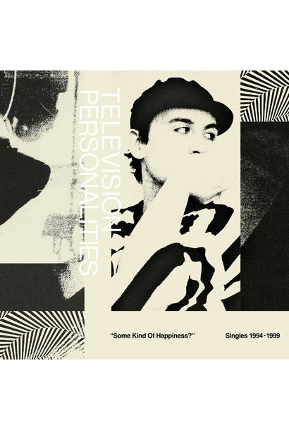 "Television Personalities • ""Some Kind Of Happiness?"" 1994​-​1999"