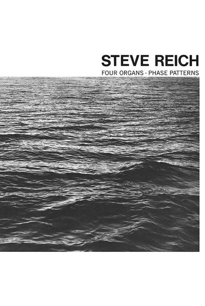 Steve Reich • Four Organs / Phase Patterns