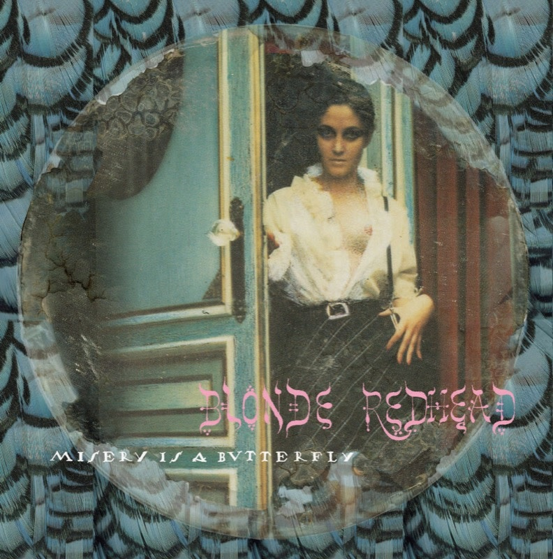 Blonde Redhead • Misery Is a Butterfly-1
