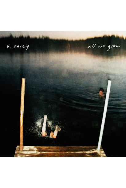 S. Carey • All We Grow (Édition 10ème anniversaire couleur)