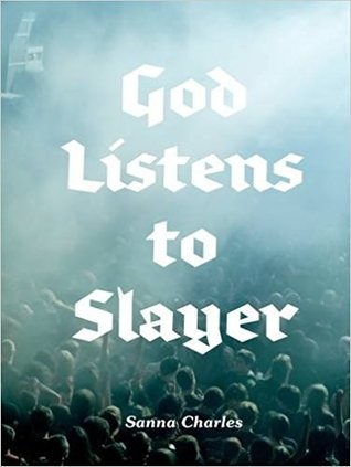 God Listens to Slayer • Sanna Charles-1