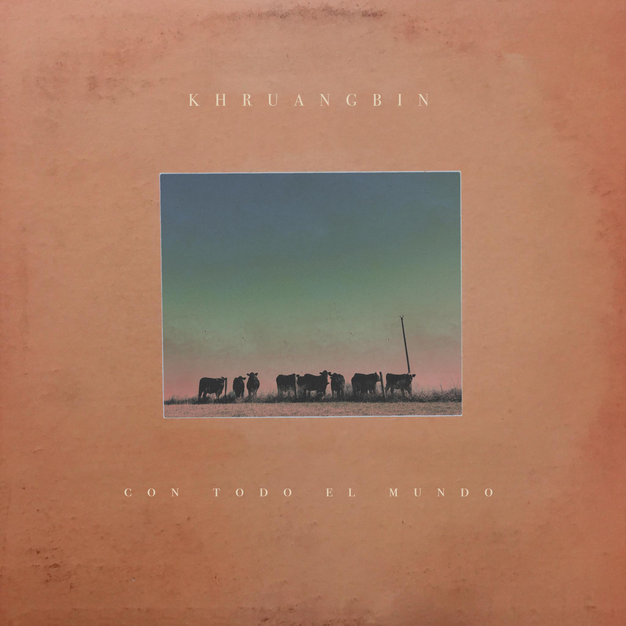 Khruangbin • Con Todo El Mundo-1