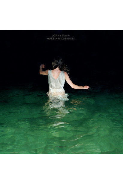 Jonny Nash • Make a Wilderness