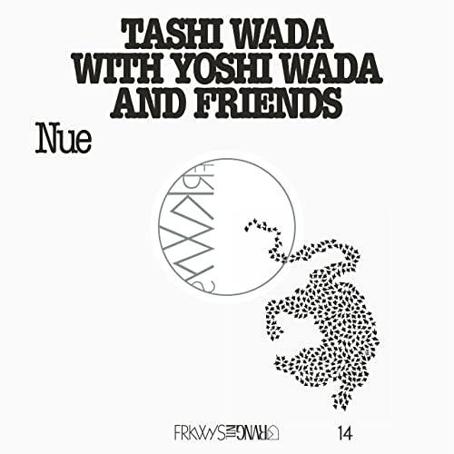 Tashi Wada with Yoshi Wada and Friends • FRKWYS Vol. 14 - Nue-1