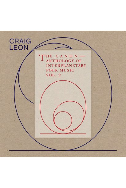Craig Leon • Anthology of Interplanetary Folk Music Vol.2 : The Canon