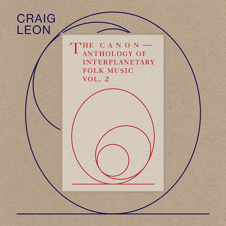 Craig Leon • Anthology of Interplanetary Folk Music Vol.2 : The Canon-1
