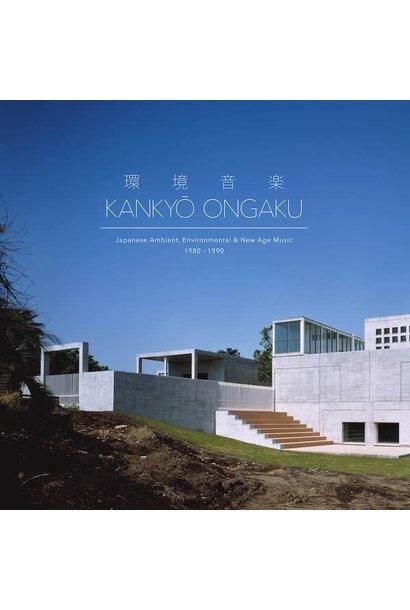 Artistes Variés • Kankyō Ongaku: Japanese Ambient, Environmental & New Age Music 1980-1990