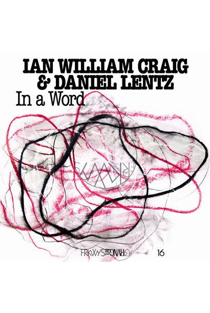 Ian William Craig & Daniel Lentz • FRKWYS Vol. 16 : In a Word