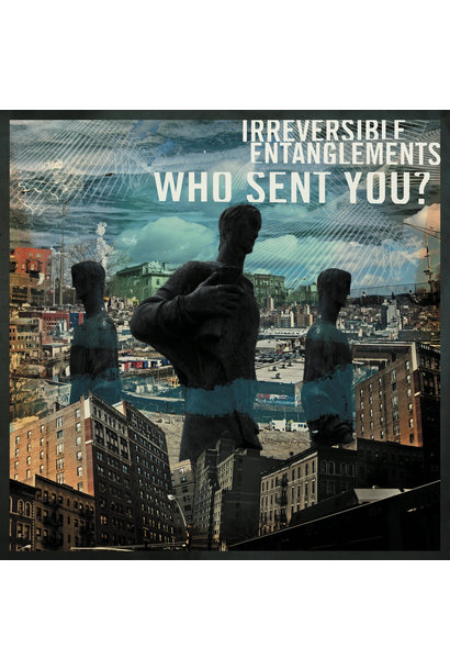 Irreversible Entanglements • Who Sent You?