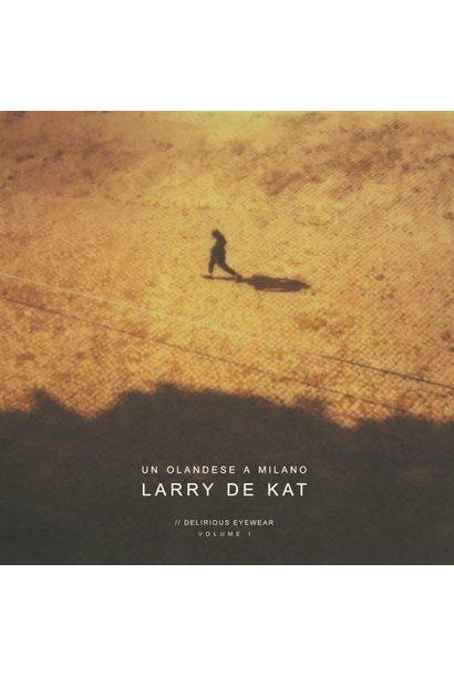 Larry De Kat • Un Olandese A Milano